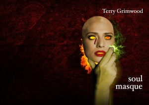 Soul Masque by Terry Grimwood. © 2013 Terry Grimwood. Cover concept ©  2013 Neil Williams/Spectral Press. All rights reserved.