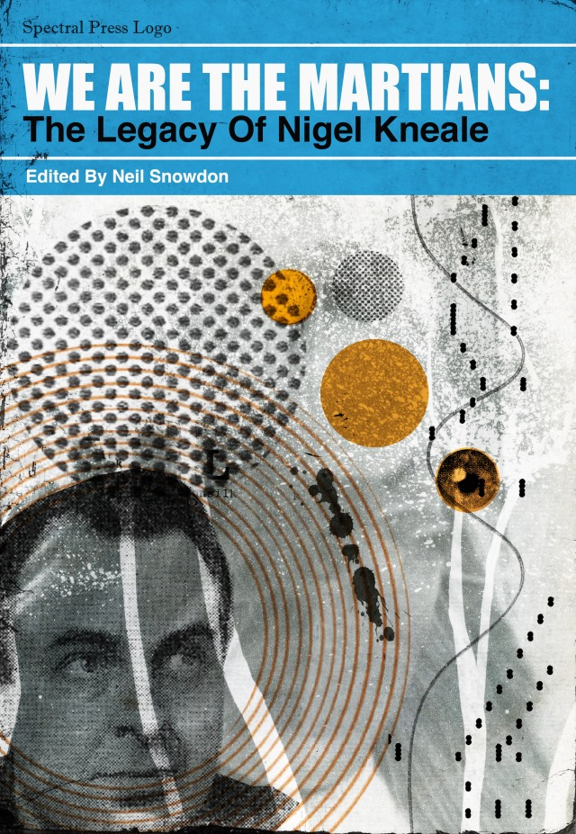 """We are the Martians: the Legacy of Nigel Kneale"" edited by Neil Snowdon. Artwork ©2014 David Chatton Barker"