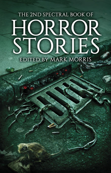 Spectral Book of Horror Stories 2, edited by Mark Morris - ©2015 respective individual authors/Spectral Press. Artwork ©2015 Vincent Chong