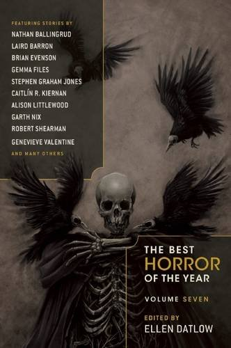 Best Horror of the Year 7 edited by Ellen Datlow